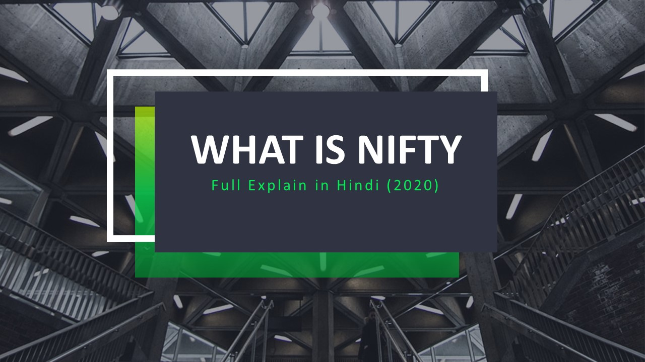 What is Nifty? – Full Explain in Hindi (2020)