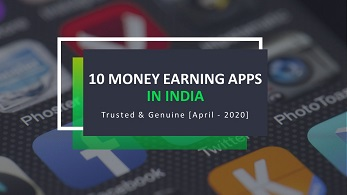 15 Money Earning Apps in India – Trusted & Genuine [Jun – 2020]