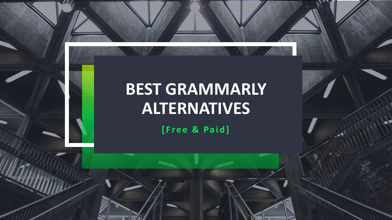 5 Best Grammarly Alternatives in 2020 [Free & Paid]