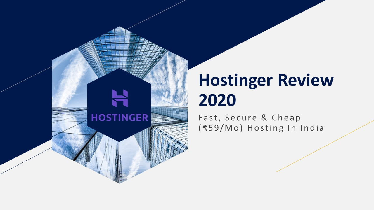 Hostinger Review 2020 – Fast, Secure & Cheap (₹59/Mo) Hosting In India