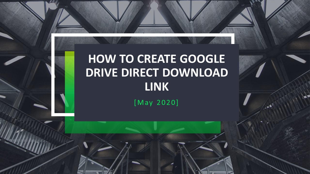 Google Drive Direct Download Link | Unlimited Space [May 2020]
