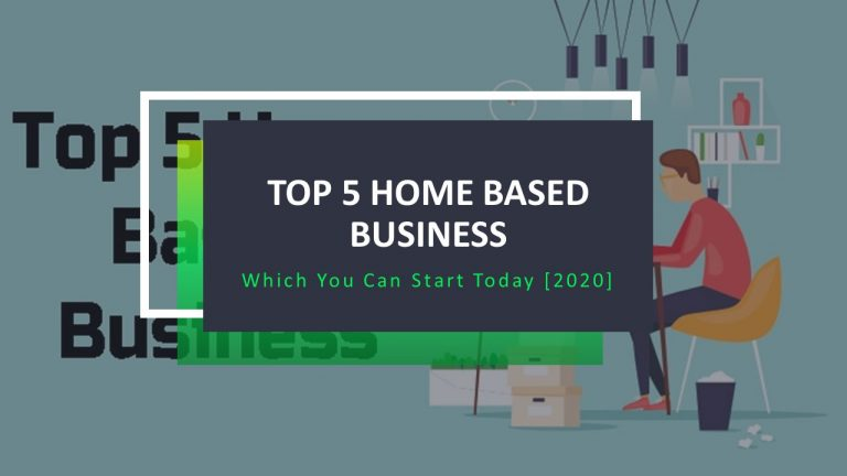 Top 5 Home Based Business