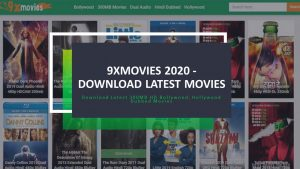 9xMovies 2021 – Download HD Bollywood, Hollywood Dubbed Movies