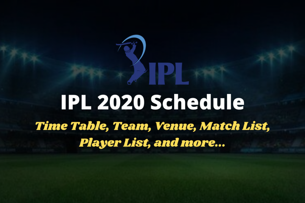 IPL 2020 Schedule, IPL 2020 Time Table, IPL 2020 Schedule Download, Team, Venue, Match List, Player List