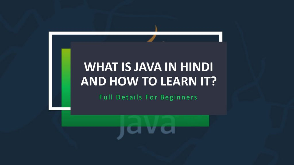 What is Java in Hindi and How to Learn It?