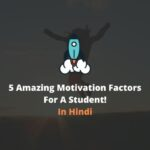 5 Amazing Motivation Factors For A Student