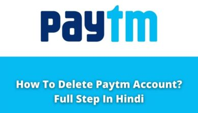How To Delete Paytm Account?   Full Step In Hindi