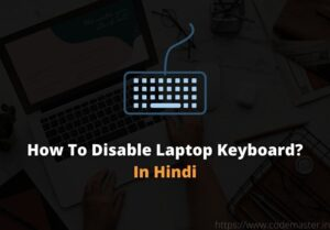 How To Disable Laptop Keyboard? | In Hindi