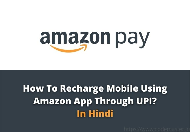 How To Recharge Mobile Using Amazon App Through UPI?