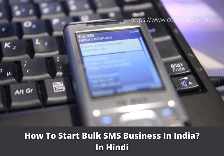How To Start Bulk SMS Business In India?