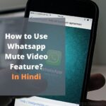 How to Use Whatsapp Mute Video Feature? | In Hindi