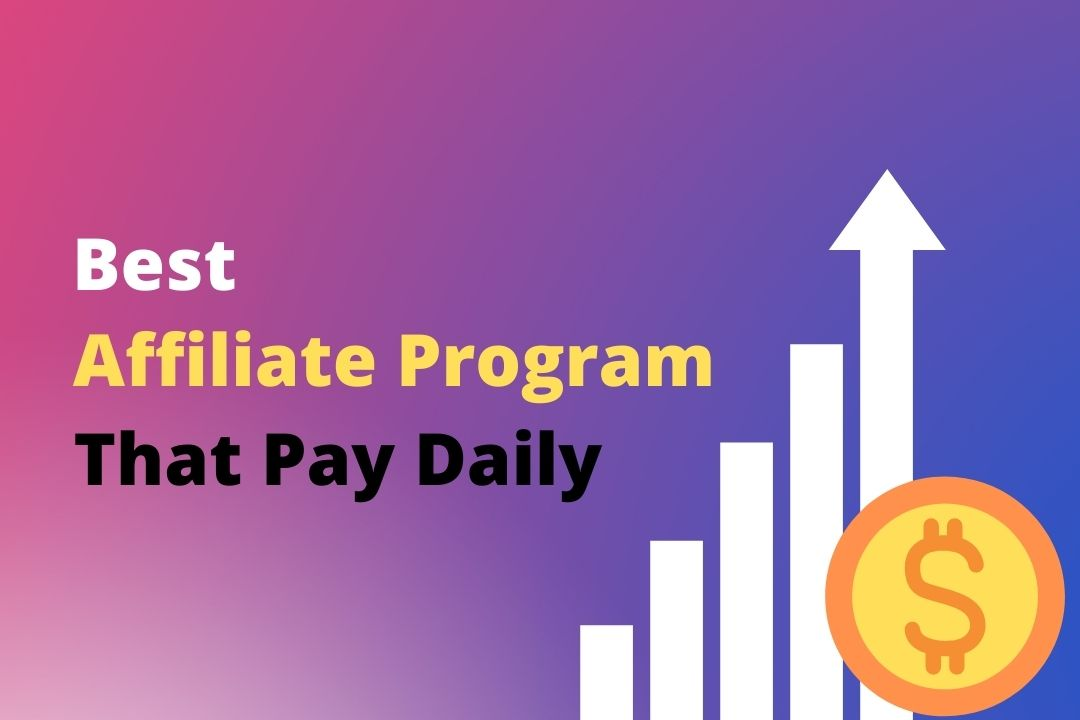 Best Affiliate Program That Pay Daily