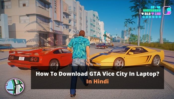 How To Download GTA Vice City In Laptop? | In Hindi