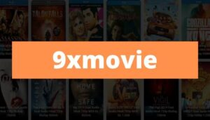 9xmovie 2021 – Download HD Bollywood, Hollywood, Tamil Movies
