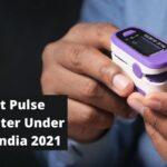 Best Pulse Oximeter Under 2000 India 2021
