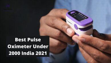 8 Best Pulse Oximeter Under 2000 India 2021