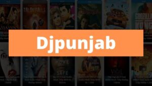 Djpunjab 2021 – Download HD Bollywood, Hollywood, Tamil Movies