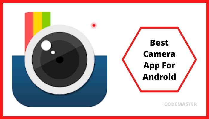 Best Camera App For Android Devices 2021