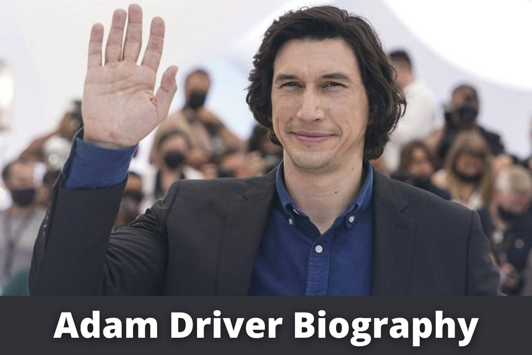 Adam Driver Wife, Height, Weight, Age, Family, Bio, Net Worth & More